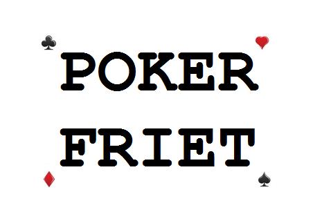 Poker Friet