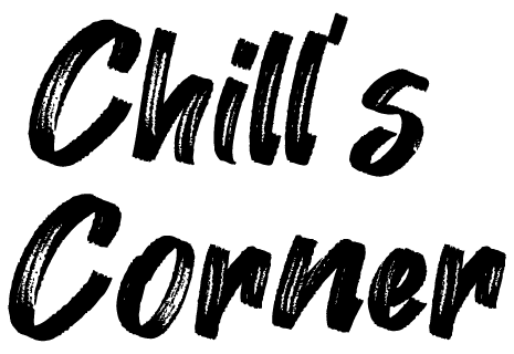 Chill's Corner