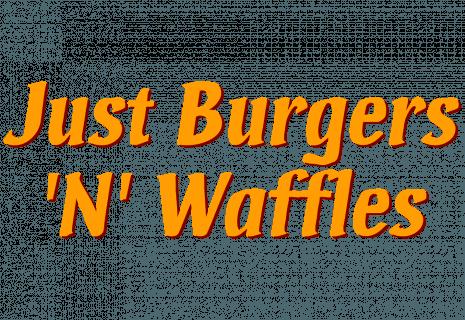 Just Burgers 'N' Waffles|Джъст Бургерс 'Н' Уофълс