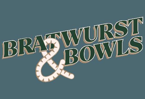 Bratwurst & Bowls