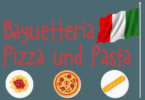 Baguetteria Pizza und Pasta