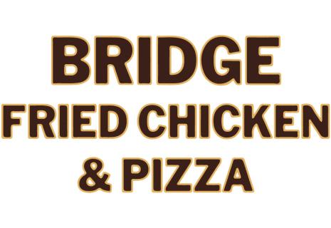 Bridge Fried Chicken / Bridge Pizza