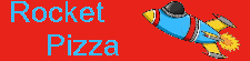 Rocket Pizza E3