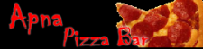 Apna Pizza Bar.