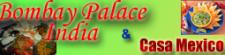 Bombay Palace India & Casa Mexico